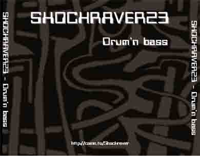 ShoCkRaVeR - DRUM'N'BASS