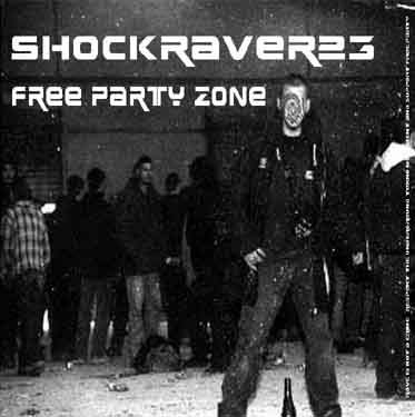 ShoCkRaVeR - Free Party Z0ne