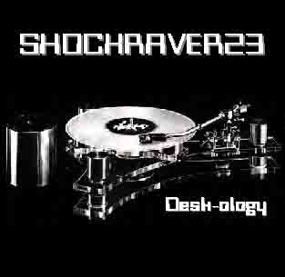 ShoCkRaVeR - DESK-OLOGY MIX